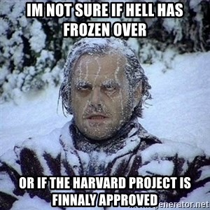 Frozen Jack - Im not sure if Hell has Frozen over Or if the Harvard project is finnaly approved