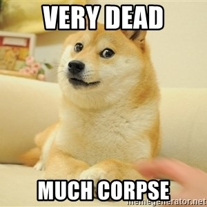 so doge - very dead much corpse