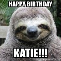 Sexual Sloth - Happy birthday  Katie!!!
