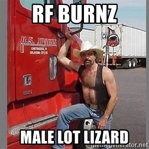 macho trucker  - RF Burnz Male Lot Lizard