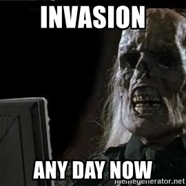 OP will surely deliver skeleton - invasion any day now