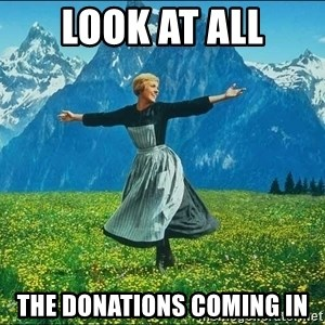 Look at all the things - Look at all the donations coming in