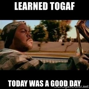 Ice Cube- Today was a Good day - LEARNED TOGAF TODAY WAS A GOOD DAY