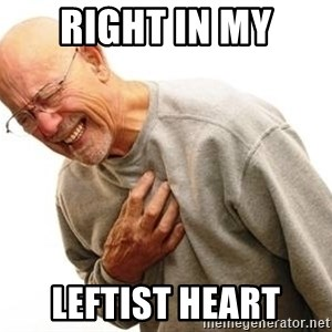 Old Man Heart Attack - right in my leftist heart