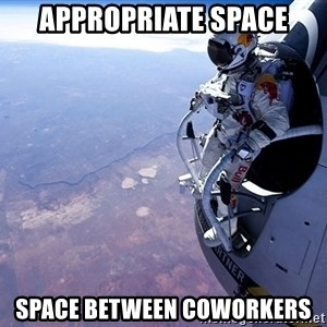 felix baumgartner - appropriate space space between coworkers