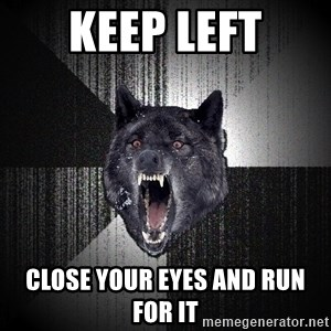 Insanity Wolf - Keep left Close your eyes and run for it