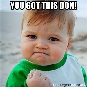victory kid - You got this Don!