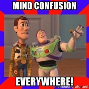 Everywhere - Mind confusion Everywhere!
