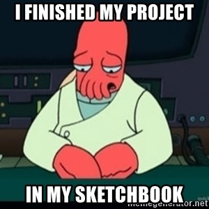 Sad Zoidberg - I finished my project in my sketchbook
