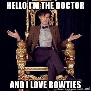Hipster Doctor Who - HELLO I'M THE DOCTOR  AND I LOVE BOWTIES