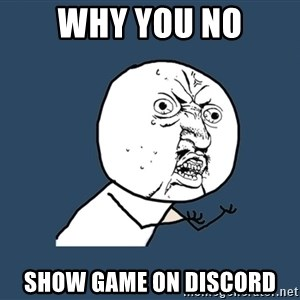 Y U No - WHY YOU NO SHOW GAME ON DISCORD