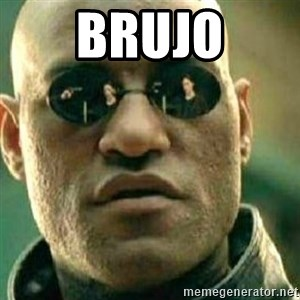 What If I Told You - Brujo