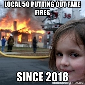 Disaster Girl - Local 50 putting out fake fires Since 2018
