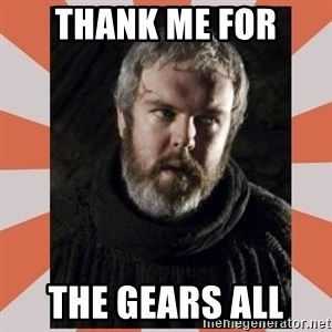 Hodor - Thank me for The gears all