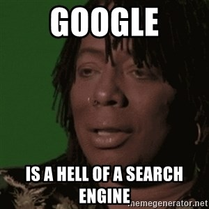 Rick James - Google is a hell of a search engine