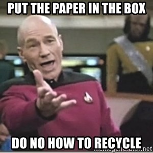 star trek wtf - Put the paper in the box do no how to recycle