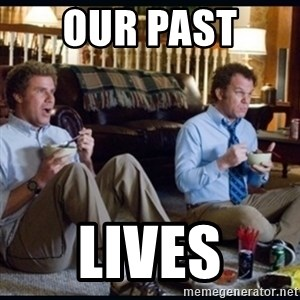 step brothers - our past  Lives