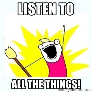 All the things - Listen to  all the things!