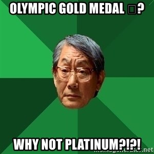 High Expectations Asian Father - Olympic Gold Medal 🥇? Why not platinum?!?!