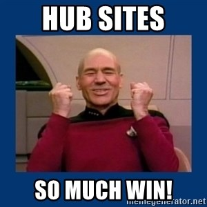 Captain Picard So Much Win! - hub sites so much win!