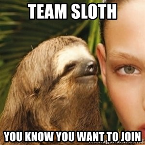 Whisper Sloth - team sloth you know you want to join