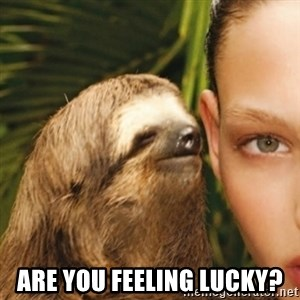 Whisper Sloth - are you feeling lucky?