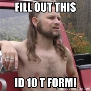 Stereotypical Redneck - Fill out this ID 10 T Form!