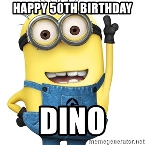 Despicable Me Minion - Happy 50th Birthday Dino