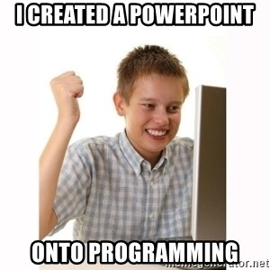 Computer kid - i created a powerpoint ONto programming