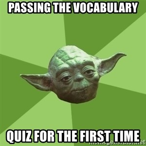 Advice Yoda Gives - Passing the vocabulary quiz for the first time