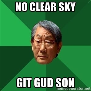 High Expectations Asian Father - No Clear Sky Git gud son