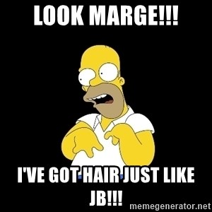 look-marge - LOOK MARGE!!! I'VE GOT HAIR JUST LIKE JB!!!