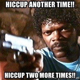 Pulp Fiction - Hiccup another Time!! Hiccup two more times!!