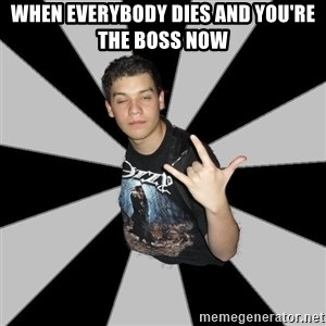 Metal Boy From Hell - when everybody dies and you're the boss now