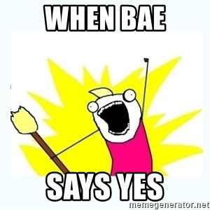 All the things - When Bae Says Yes