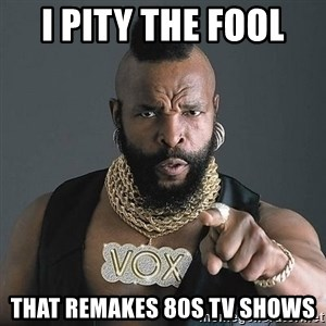 Mr T - I PITY THE FOOL  THAT REMAKES 80s TV SHOWS