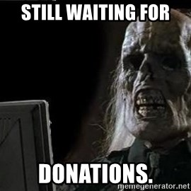 OP will surely deliver skeleton - still waiting for donations.