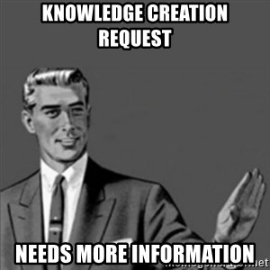 Correction Guy - knowledge creation request  needs more information