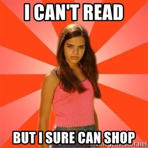 Jealous Girl - I can't read  But I sure can shop