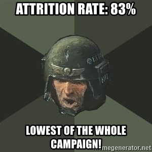 Advice Guardsman - Attrition rate: 83% Lowest of the whole campaign!