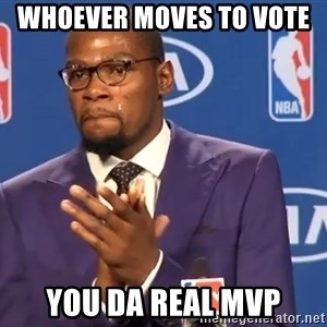 KD you the real mvp f - whoever moves to vote  You Da Real MVP