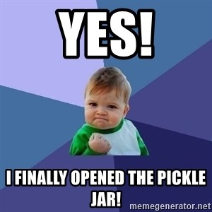 Success Kid - Yes! I finally opened the pickle jar!