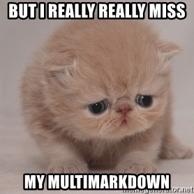 Super Sad Cat - but i really really miss my multimarkdown