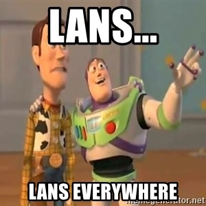X, X Everywhere  - Lans... Lans everywhere