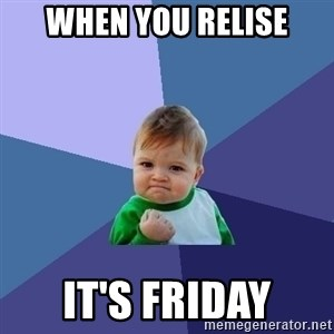 Success Kid - when you relise it's friday