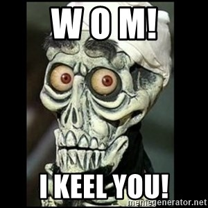 Achmed the dead terrorist - W O M! I KEEL YOU!