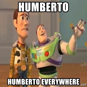 X, X Everywhere  - Humberto Humberto Everywhere