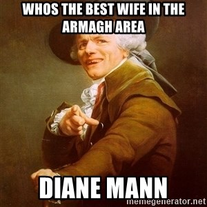 Joseph Ducreux - Whos the best wife in the Armagh area Diane Mann
