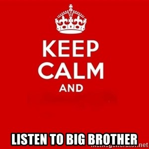 Keep Calm 2 - Listen to Big Brother