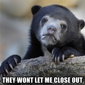 Confession Bear - They wont let me close out